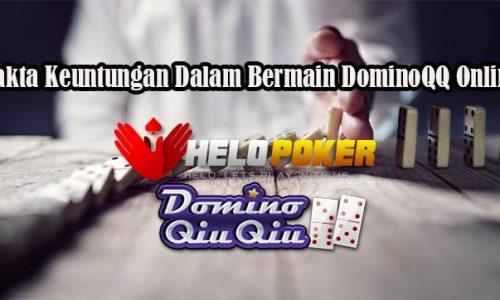 Fakta Keuntungan Dalam Bermain DominoQQ Online
