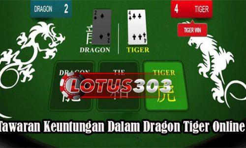 Tawaran Keuntungan Dalam Dragon Tiger Online
