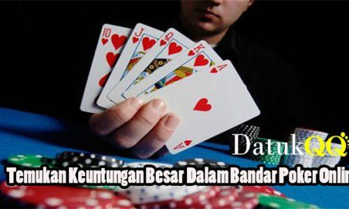 Temukan Keuntungan Besar Dalam Bandar Poker Online