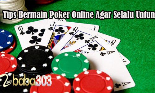 Tips Bermain Poker Agar Selalu Untung