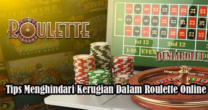 Tips Menghindari Kerugian Dalam Roulette Online